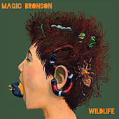 Wildlife by Magic Bronson