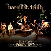 Live from Boomtown by Barefoot Truth