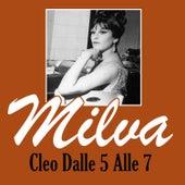 Cleo Dalle 5 Alle 7 von Milva