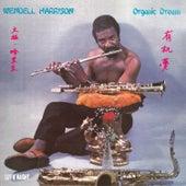 Organic Dream by Wendell Harrison