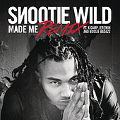 Made Me (Remix) de Snootie Wild
