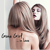 Gone Girl In Love – Chillout World Instrumental Girls Music 4 Relax, Have Fun & Love de Café Chillout Music Club