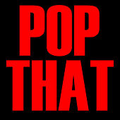 Pop That - Single by Hip Hop's Finest