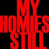 My Homies Still - Single by Hip Hop's Finest