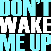 Don't Wake Me Up - Single by Hip Hop's Finest