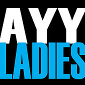 Ayy Ladies - Single by Hip Hop's Finest