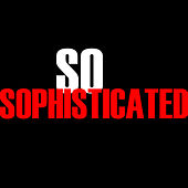 So Sophisticated - Single by Hip Hop's Finest