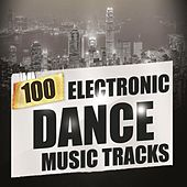 100 Electronic Dance Music Tracks by Various Artists