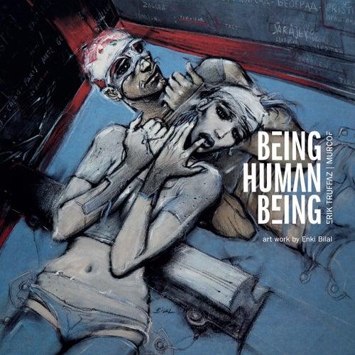 Being Human Being by Erik Truffaz