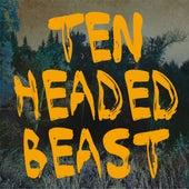 Ten Headed Beast by Hundreds