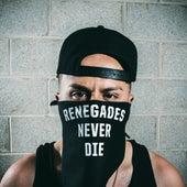 Renegades Never Die by Skrip