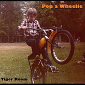 Pop a Wheelie by Tiger Room