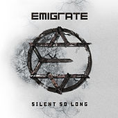 Silent So Long by Emigrate
