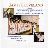 Soon I Will Be Done With The Troubles Of The World de Rev. James Cleveland