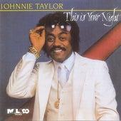 This Is Your Night von Johnnie Taylor