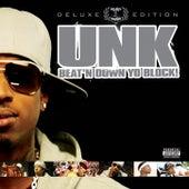 Beat N' Down Yo Block - Deluxe Edition by Unk
