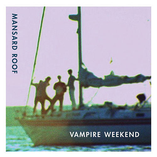Mansard Roof by Vampire Weekend