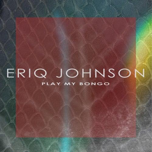 Play My Bongo by Eriq Johnson