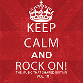 Keep Calm and Rock On! The Music That Shaped Britain, Vol. 10 de Various Artists