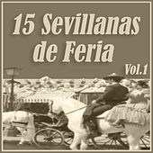 15 Grandes Sevillanas de Feria Vol. 1 by Various Artists