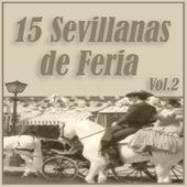 15 Grandes Sevillanas de Feria Vol. 2 by Various Artists