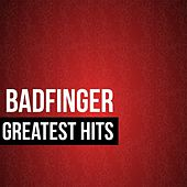Badfinger Greatest Hits by Badfinger