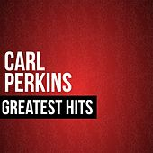 Carl Perkins Greatest Hits de Carl Perkins