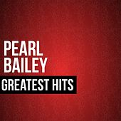 Pearl Bailey Greatest Hits von Pearl Bailey