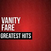 Vanity Fare Greatest Hits by Vanity Fare