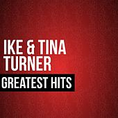 Ike & Tina Turner Greatest Hits by Ike and Tina Turner
