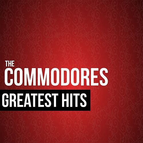 The Commodores Greatest Hits by The Commodores