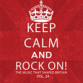 Keep Calm and Rock On! The Music That Shaped Britain, Vol. 24 de Various Artists