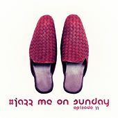 #jazz Me on Sunday Episode 11 de Various Artists