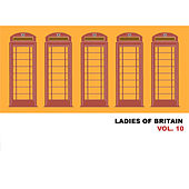 Ladies of Britain, Vol. 10 von Various Artists