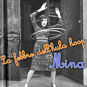 La febbre dell'hula hoop von Mina