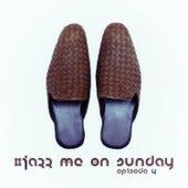 #jazz Me on Sunday Episode 4 de Various Artists