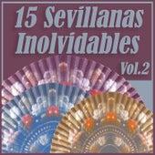 15 Sevillanas Inolvidables Vol. 2 by Various Artists