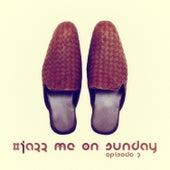 #jazz Me on Sunday Episode 7 di Various Artists