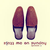 #jazz Me on Sunday Episode 7 de Various Artists