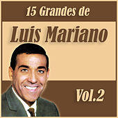 15 Grandes Exitos de Luis Mariano Vol. 2 von Luis Mariano