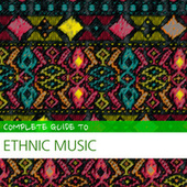 Complete Guide to Ethnic Music von Various Artists
