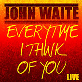 Every Time I Think of You (Live) - Single di John Waite