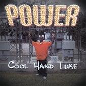 Power by Cool Hand Luke