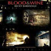 Blood & Wine by Becky Barksdale