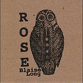 Rose by Blaine Long