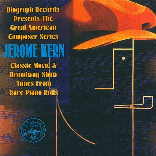 Classic Movie & Broadway Show Tunes From... by Jerome Kern
