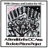 With Literacy and Justice for All.. A Benefit for the DC Area Books to Prisons Project de Various Artists