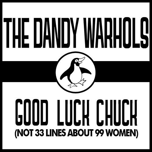 Good Luck Chuck by The Dandy Warhols