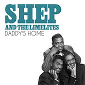 Daddy's Home de Shep and the Limelites