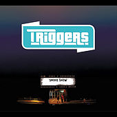 Smoke Show by The Triggers